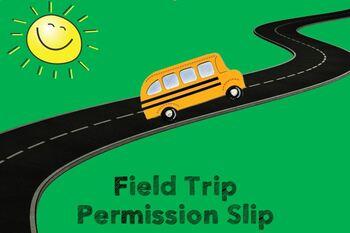 Field Trip Permission Slip - Editable