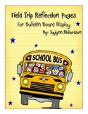 Field Trip Reflection Pages for Bulletin Board Display