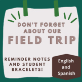 Field Trip Reminders and Bracelets: In Spanish and English!