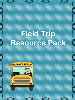 Field Trip Resource Pack