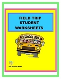 Field Trip Student Worksheets:  Elementary Level