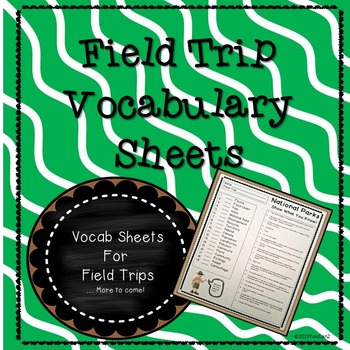Field Trip Vocabulary Sheets