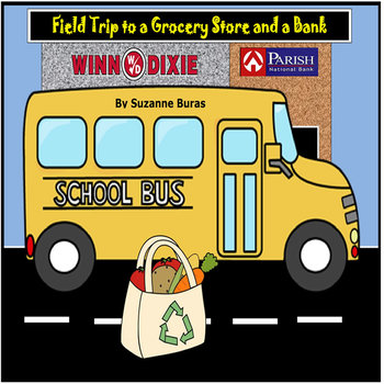 Field Trip to a Grocery Store and Bank