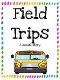 Field Trips Social Story