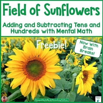 Mental Math Freebie-Adding Tens and Hundreds with Sunflower Theme