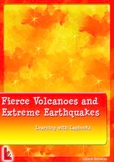 Fierce Volcanoes and Extreme Earthquakes