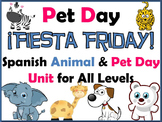 Fiesta Friday!  Pet Day and Animals Unit in Spanish