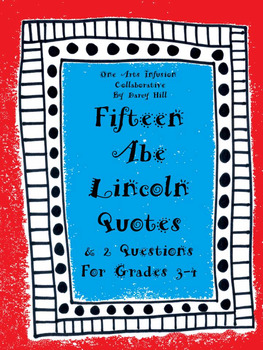 Fifteen Abe Lincoln Quotes (and 2 Questions) For Grades 3-4