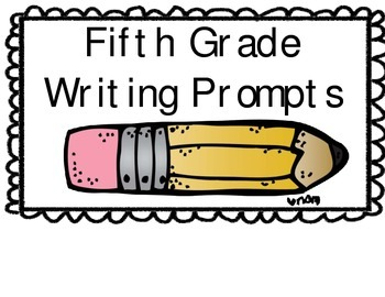 Fifth (5) grade Writing Prompts