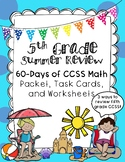 Fifth Grade CCSS Summer Math Review Packet, Task Cards, and Worksheets-60 Days!