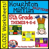Houghton Mifflin Reading 5th Grade Cloze Worksheet Half Year Bundle Themes 4-5-6