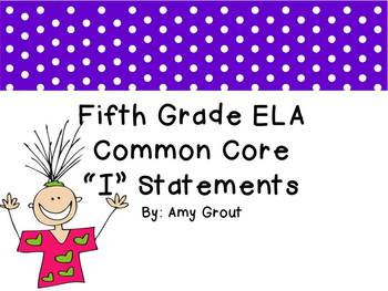 "Fifth Grade Common Core ELA ""I Can"" Statements"