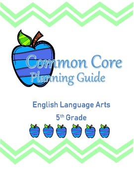 Fifth Grade Common Core ELA Planning Guide