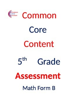 5th Grade Common Core Math ASSESSMENT Form B - Fifth Grade