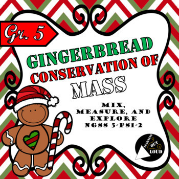 Conservation of Mass Lab - 5th Grade Holiday Gingerbread Edition