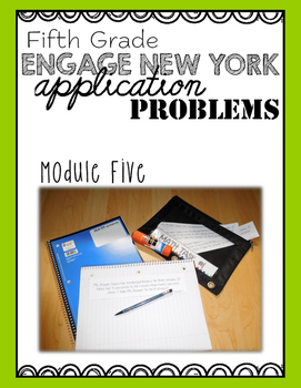 Fifth Grade Engage NY Eureka Application Problem Strips Module Five