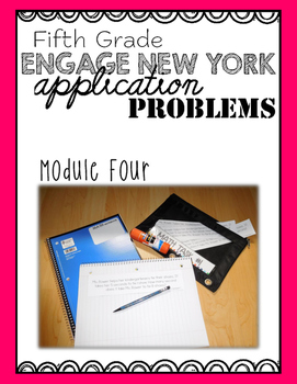 Fifth Grade Engage NY Eureka Application Problem Strips Module Four
