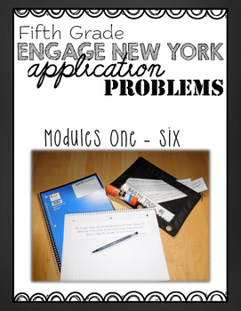 Fifth Grade Engage NY Eureka Application Problem Strips Module One-Six BUNDLE