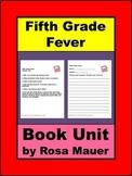 Fifth Grade Fever Book Unit