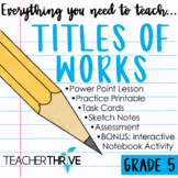 Fifth Grade Grammar Unit: Titles of Works