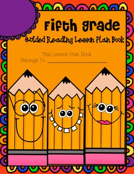 Fifth Grade Guided Reading Lesson Plan Book-  Aligned to the Common Core