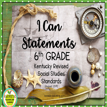 "Sixth Grade ""I Can"" Statements for KY NEW Revised Social Studies Standards"