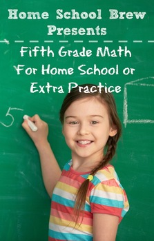 Fifth Grade Math (For Homeschool or Extra Practice)