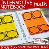 Fifth Grade Math Interactive Notebook: Computations (TEKS)
