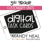 Fifth Grade Digital Math Task Cards ~ Customary Units | Di