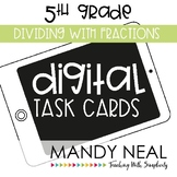 Fifth Grade Digital Math Task Cards ~ Dividing w/ Fraction