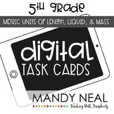 Fifth Grade Digital Math Task Cards ~ Metric Units | Dista