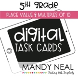 Fifth Grade Math Task Cards ~ Place Value and Multiples of 10
