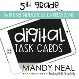 Fifth Grade Digital Math Task Cards ~ Writing Numerical Ex
