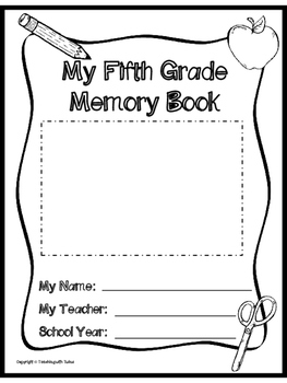 Fifth Grade Memory Book- End of the Year Project
