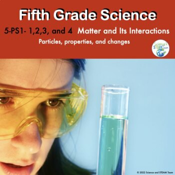 Fifth Grade NGSS PS1, 2, 3, and 4 - Matter and Its Interactions