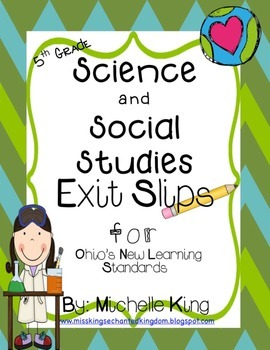 Fifth Grade Ohio Content Standards- Exit Slips for Science and Social Studies