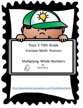 Fifth Grade  Multiplying Whole Numbers Topic 3 Envision Math Pearson