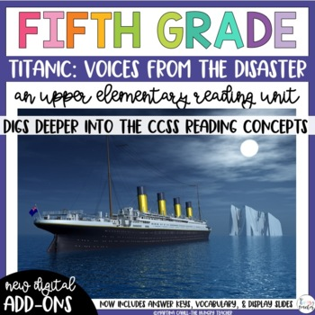Fifth Grade Reading Unit - Titanic Voices from the Disaster