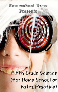 Fifth Grade Science (For Home School or Extra Practice)