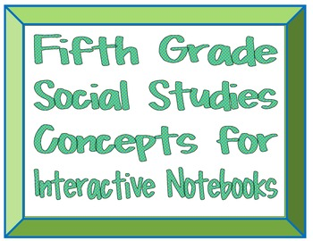 Fifth Grade Social Studies Concepts for Interactive Notebooks