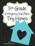 Fifth Grade Sub Plans (Tiny Home Theme)