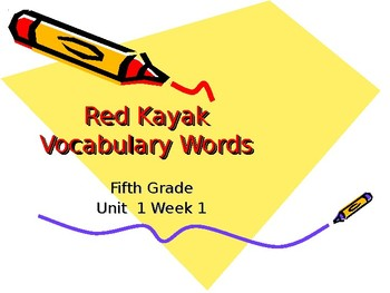 5th Grade Vocabulary Pearson Reading Street Unit 1 Week 1 - Red Kayak
