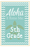 Fifth Grade Welcome Poster Hawaii: Aloha E Komo Mai