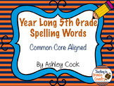 Fifth Grade Year Long Spelling Lists