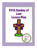 Fifth Week of Lent Lesson Plan