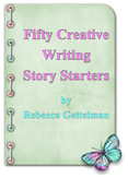 Fifty Creative Writing Story Starters for Middle and High School