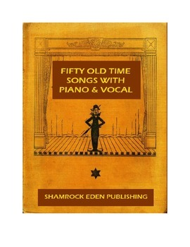 Fifty Old Time Songs with Piano and Vocal
