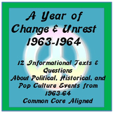 A Year of Change:1963 to 1964- Informational Texts for Middle School Common Core
