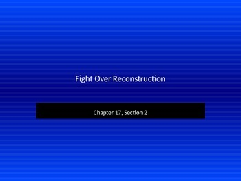 Fight Over Reconstruction - Chapter 17 Section 2