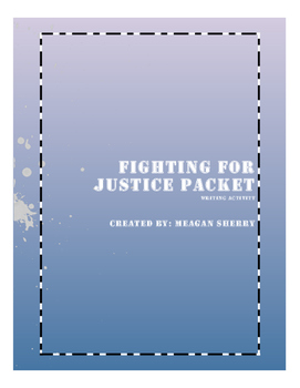 Fighting For Justice Writing Packet